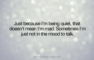 just not in the mood to talk...