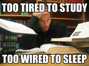 Too Tired to Study Too Wired to Sleep Overworked Law Student