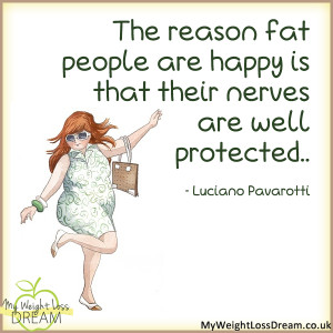 the reason fat people are happy quotes