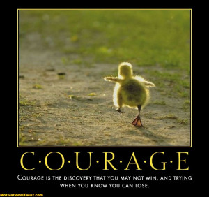courage quotes graphics 4 jpg courage go for it cubby motivational