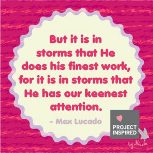 Max Lucado #projectinspired #quotes
