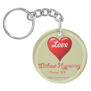 Love without hypocrisy Bible Quotes Keychain #Agrainofmustardseed