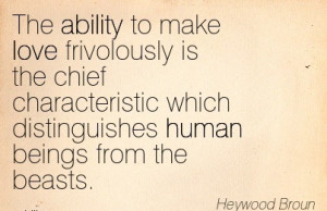 ... Characteristic Which Distinguishes Human Beings From The Beasts