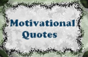 Motivational Quotes Best Quotes And Poetry