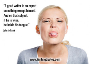 Quotes About Writing » John le Carre Quotes - Expert Himself - Quotes ...