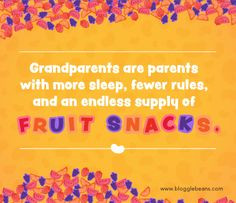 ... more sleep, fewer rules, and an endless supply of fruit snacks. More