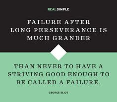... never-to-have-a-striving-good-enough-to-be-called-a-failure-george