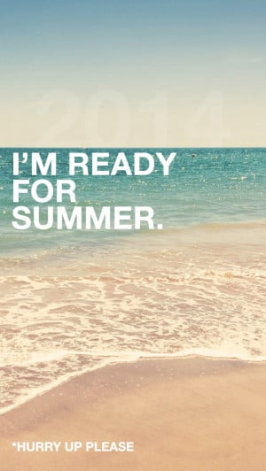 Ready For Summer Quotes