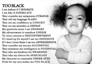 Oh,I'm too black, you say?!