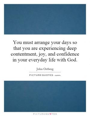 ... joy, and confidence in your everyday life with God. Picture Quote #1