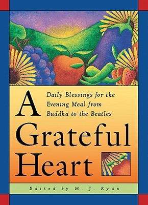 Grateful Heart: Daily Blessings for the Evening Meal from Buddha to ...