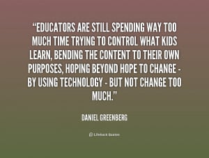 Educators are still spending way too much time trying to control what ...
