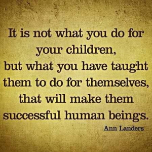 As my favorite parenting philosophy goes: