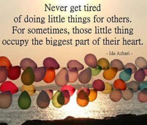 s2u12sx never get tired of doing little things Meaningful quote