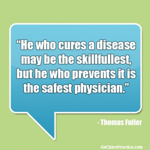 ... but he who prevents it is the safest physician. -Thomas Fuller Quote