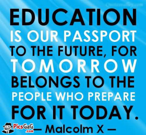 Education is Future Learning Quote To Tell You Education Importance ...