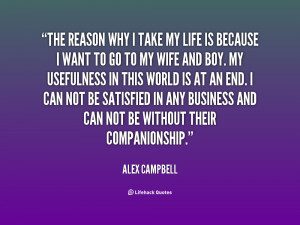 quote-Alex-Campbell-the-reason-why-i-take-my-life-9675.png