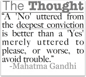 No' uttered from the deepest conviction is better than a 'Yes ...