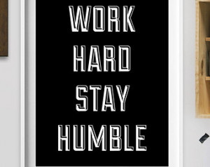 ... work hard stay humble' Quote - Hand lettered hand drawn print - work