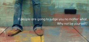 Quotes – 122 If people are going to judge you no matter what, why ...
