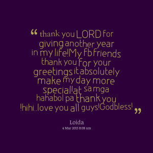 thank you lord for giving another year in my life!my fb friends thank ...