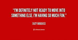 quote-Suzy-Bogguss-im-definitely-not-ready-to-move-into-67577.png