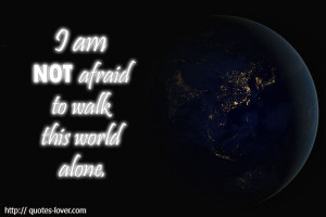 ... : Afraid Picture Quotes , Alone Picture Quotes , Life Picture Quotes