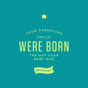 Parenting Skills Quote #ParentOn