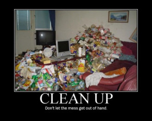 Clean Up ~ Motivation Quote Picture