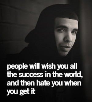Drake Quotes About Success Success & hate. found on itsirrational.com