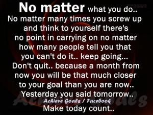 No matter what you do ..