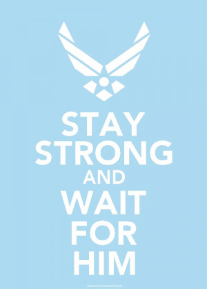 Air Force Love Quotes The air force wife's motto!
