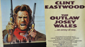 The Outlaw Josey Wales (Poster), Poster for