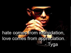 Rapper tyga quotes and sayings hate love deep wise
