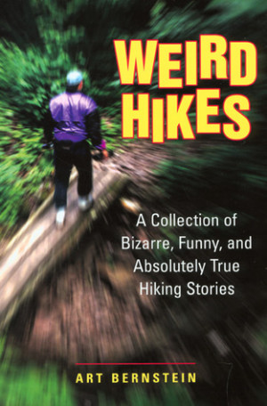 ... Collection of Bizarre, Funny, and Absolutely True Hiking Stories
