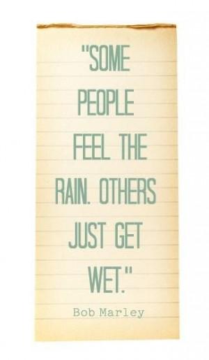 the wise bob marley said ...