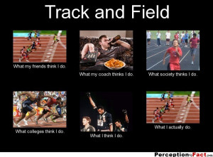 frabz-Track-and-Field-What-my-friends-think-I-do-What-my-coach-thinks ...