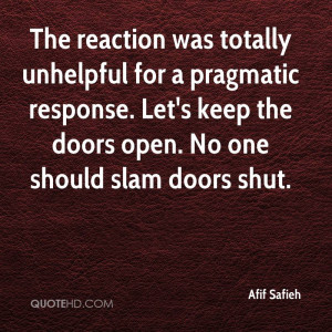 The reaction was totally unhelpful for a pragmatic response. Let's ...