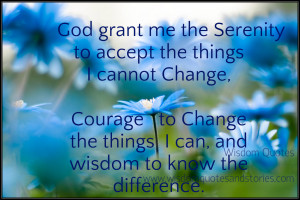 God Grant The Serenity Accept Things Cannot Change