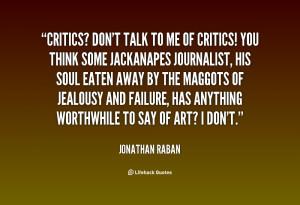 quote-Jonathan-Raban-critics-dont-talk-to-me-of-critics-137484_2.png