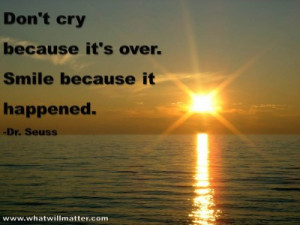 Post image for QUOTE & POSTER: Don't cry because it's over. Smile ...