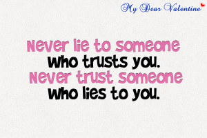 life quotes - Never lie to someone who