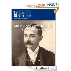 Milton Snavely Hershey: King of Chocolate by Daniel Alef. $1.43. 8 ...