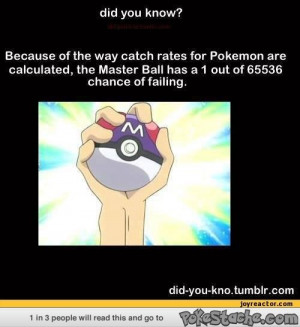 Can you imagine a master ball failing...