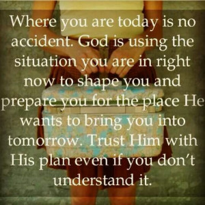 Trust God's plan for you.