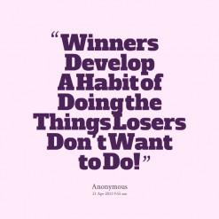 Winners Develop Habit Doing