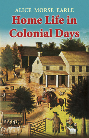 """Start by marking """"Home Life in Colonial Days"""" as Want to Read:"""