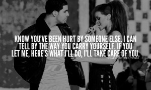 Know You've Been Hurt By Somone Else, I Can Tell By The Way You ...