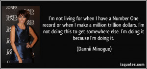quote-i-m-not-living-for-when-i-have-a-number-one-record-or-when-i ...