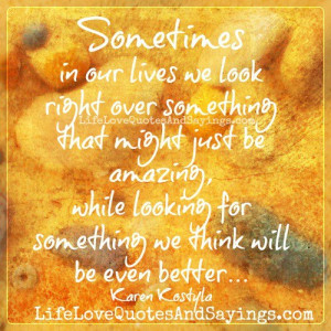 Sometimes in our lives, we look right over something that might just ...